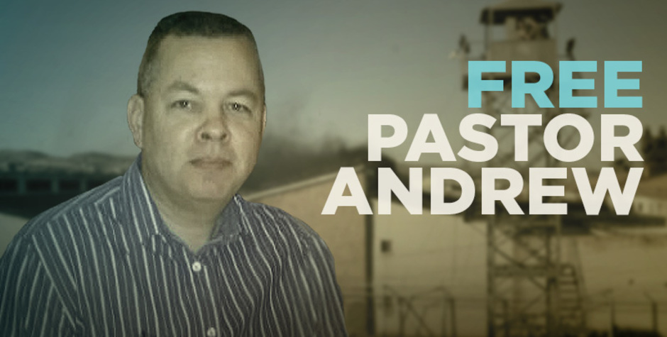 TURKEY MUST RELEASE PASTOR ANDREW BRUNSON IMMEDIATELY